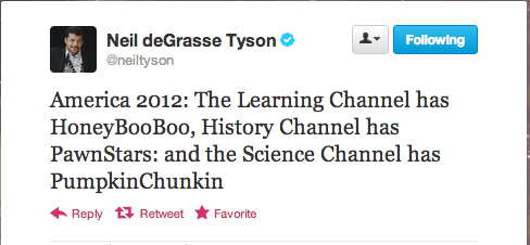 neil tyson,Neil deGrasse Tyson,science channel,pumpkinchunkin,tlc,history channel,pawn stars,honey boo-boo