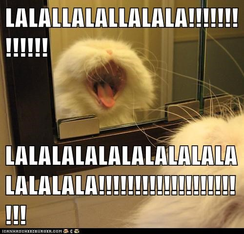 LALALLALALLALALA!!!!!!!!!!!!!  LALALALALALALALALALALALALALA!!!!!!!!!!!!!!!!!!!!!!