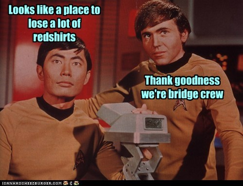 safe,thank goodness,redshirts,bridge,dangerous,george takei,walter koenig