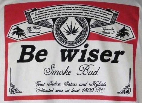 walk off,budweiser,be wiser,marijuana