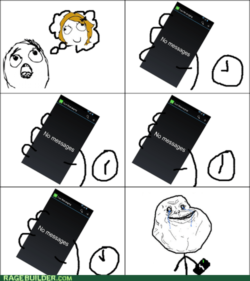 forever alone,text messages,derpina,girlfriend,texting,dating