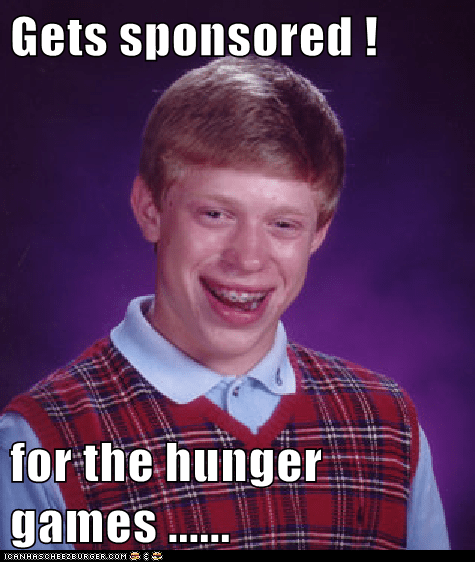 Gets sponsored !  for the hunger games ......