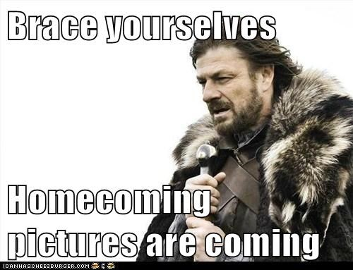 Brace yourselves  Homecoming pictures are coming