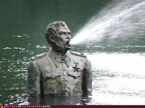 stalin,go home,you are drunk,fountain