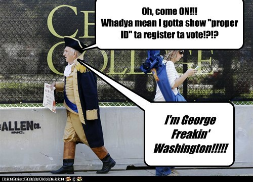 costume,george washington,voter ID laws,register,vote,do you know who i am