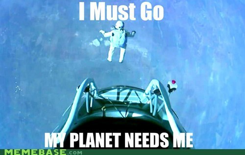 that title,ugh,i must go,my planet needs me,felix,space jump