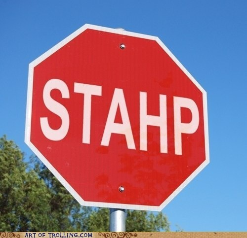 IRL,stahp,stop sign