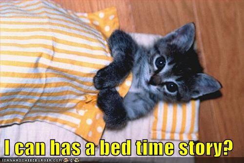 I can has a bed time story?
