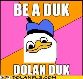 BE A DUK PLS