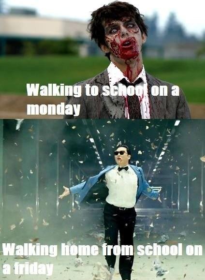 gangnam style,walking to school,zombie,mondays,fridays