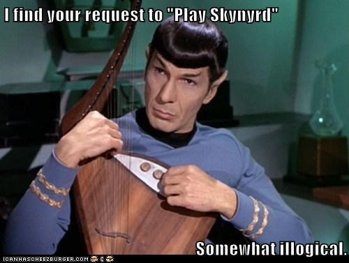 "I find your request to ""Play Skynyrd""   Somewhat illogical."