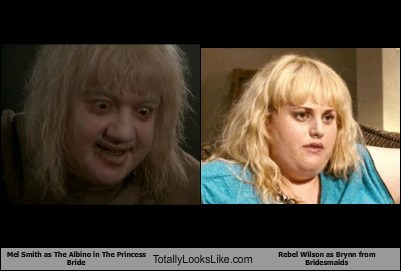 Mel Smith (Albino in The Princess Bride) Totally Looks Like Rebel Wilson (Brynn from Bridesmaids)