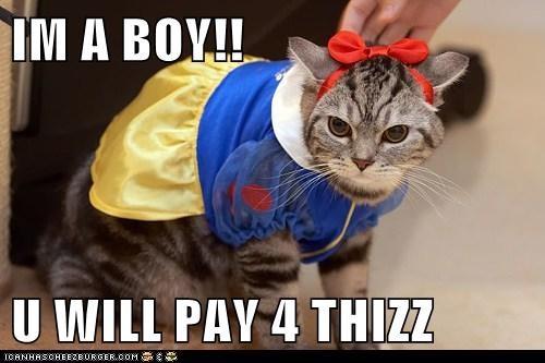 IM A BOY!!  U WILL PAY 4 THIZZ