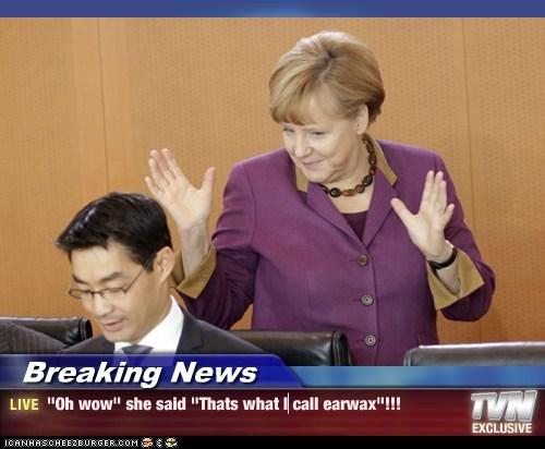 "Breaking News - ""Oh wow"" she said ""Thats what I call earwax""!!!"