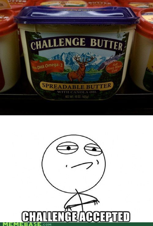 Challenge Accepted,butter,classic