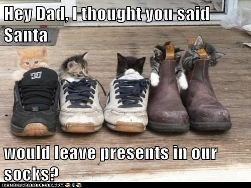 Hey Dad, I thought you said Santa  would leave presents in our socks?