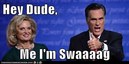 Hey Dude,    Me I'm Swaaaag