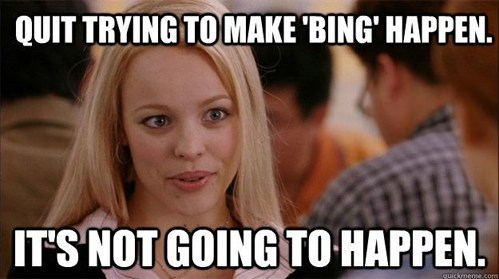 bing,regina george,mean girls,internet explorer,quit trying to make bing happen