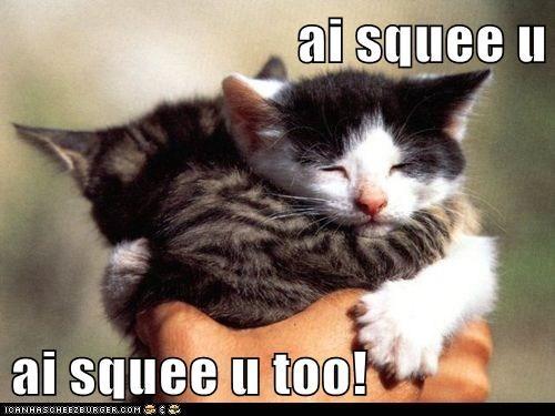 ai squee u  ai squee u too!