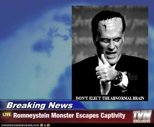 Breaking News - Romneystein Monster Escapes Captivity