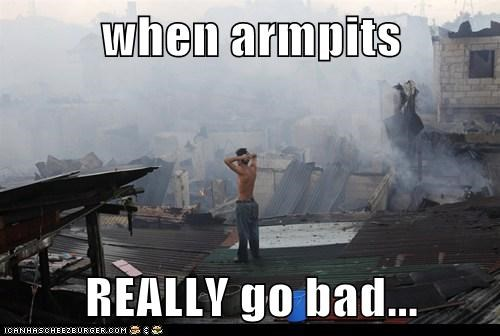 bad,rubble,news,destroyed,smelly,armpits