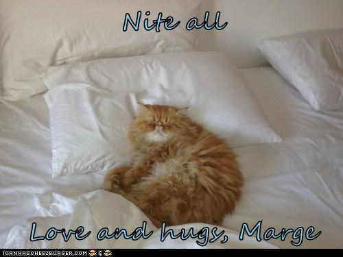 Nite all  Love and hugs, Marge