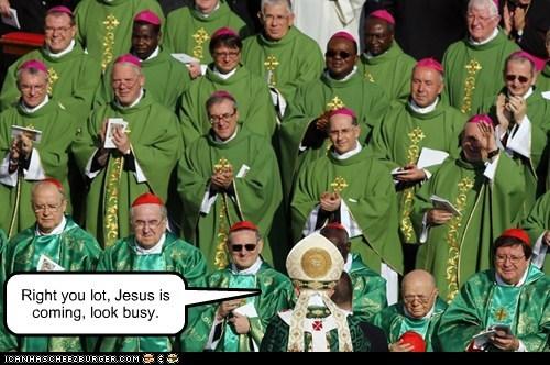 jesus,look busy,vatican,coming