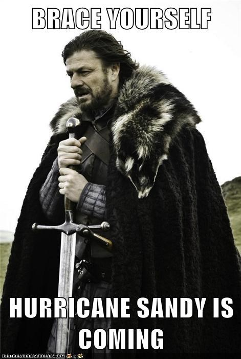 BRACE YOURSELF  HURRICANE SANDY IS COMING
