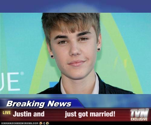 Breaking News - Justin and           just got married!