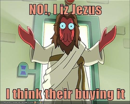 NO!, I iz Jezus  I think their buying it