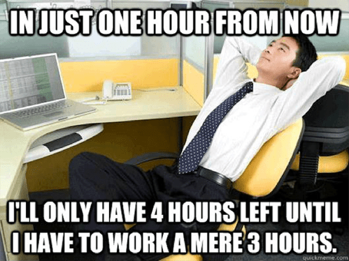 And in 30 Minutes, I'll Only Have a Half Hour Left Before That First Hour Happens!