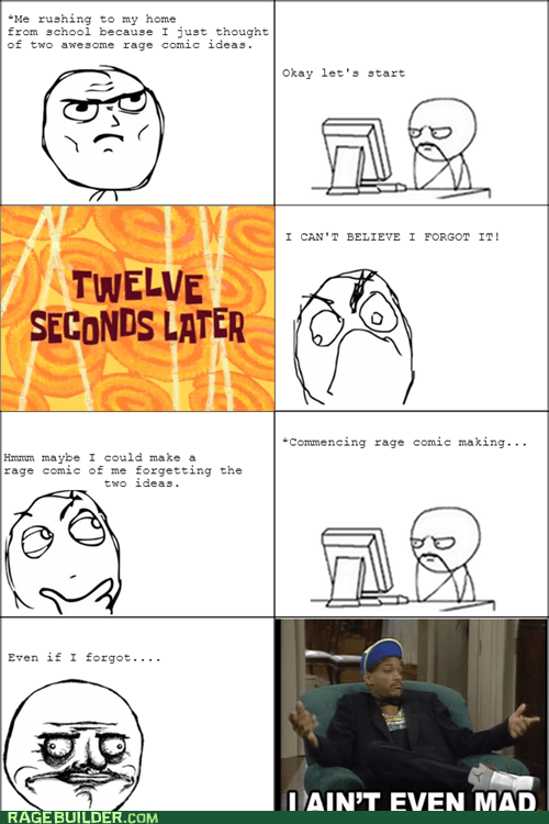 That moment when you forget a great rage comic idea.