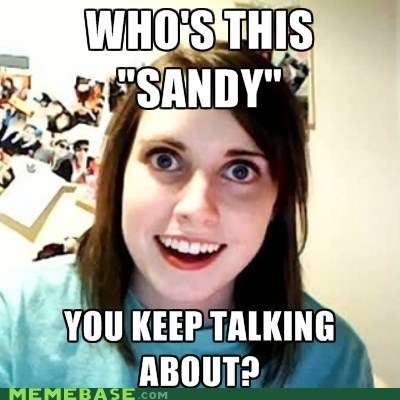 overly attached girlfriend,names,hurricane sandy