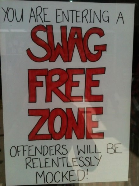 mocked,swag,drug free,zone