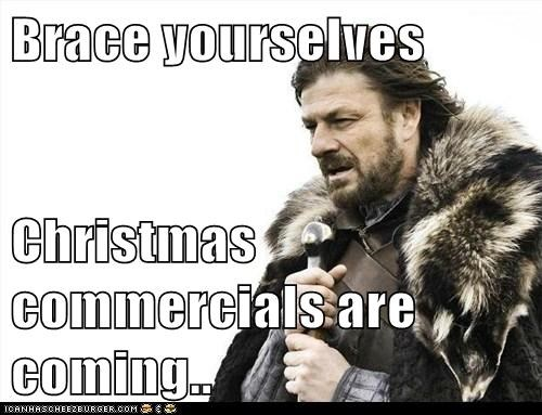 Brace yourselves  Christmas commercials are coming..