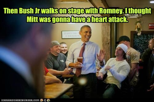 Then Bush Jr walks on stage with Romney. I thought Mitt was gonna have a heart attack.