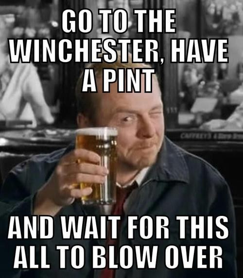 have a pint,universal solution,Shaun Of the dead,the winchester