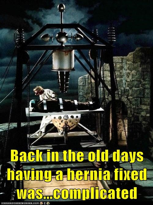 Back in the old days having a hernia fixed was...complicated