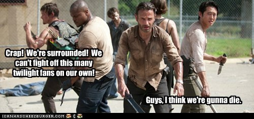 Rick Grimes,zombie,Steven Yeun,Andrew Lincoln,daryl dixon,surrounded,Twilight fans,norman reedus,going to die,t-dog,irone singleton,Glenn Rhee,The Walking Dead