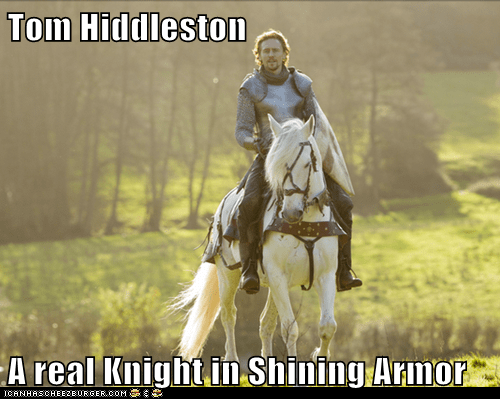 Tom Hiddleston  A real Knight in Shining Armor