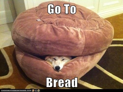 Go To   Bread