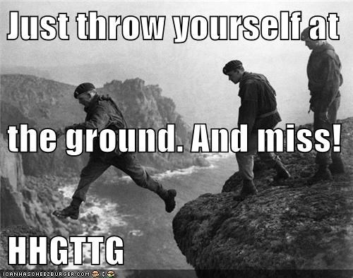 Just throw yourself at the ground. And miss! HHGTTG