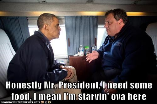 Honestly Mr. President, I need some food, I mean I'm starvin' ova here