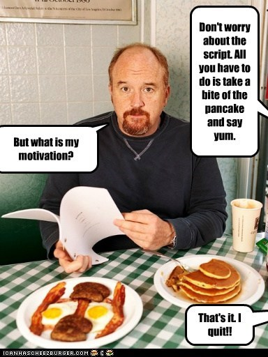 Don't worry about the script. All you have to do is take a bite of the pancake and say yum.