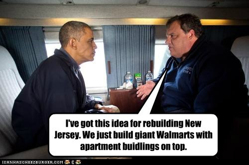 I've got this idea for rebuilding New Jersey. We just build giant Walmarts with apartment buidlings on top.
