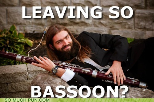 Leaving So Bassoon?