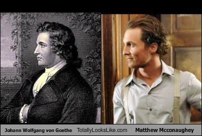Johann Wolfgang von Goethe Totally Looks Like Matthew McConaughey