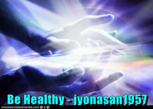 Be Healthy - jyonasan1957