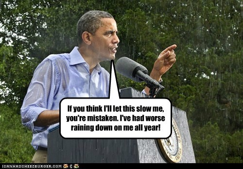 mistaken,raining,speech,worse,barack obama