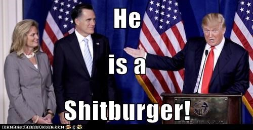 He is a Shitburger!